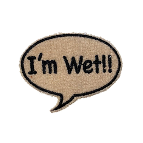 A Love Movement | I'm Wet!! Bubble Embroidered Patch