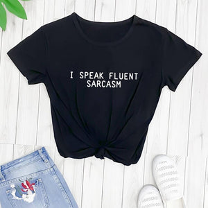 100% Cotton 'I Speak Fluent Sarcasm' Casual T-Shirt - FREE SHIPPING -