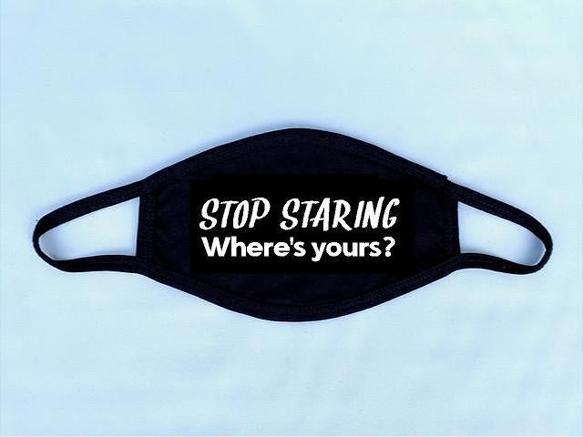 Stop Staring Reusable Face Mask