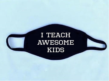I Teach Awesome Kids Reusable Face Mask