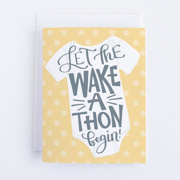 Let the Wake-a-Thon Begin Card