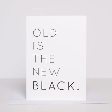 Old is the New Black Card