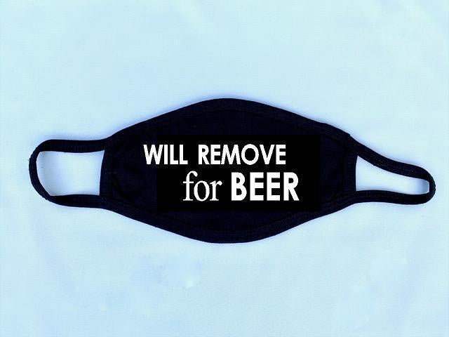 Will Remove for Beer Reusable Face Mask