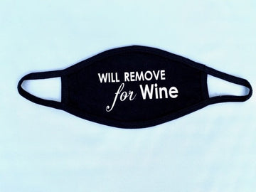 Will Remove for Wine Reusable Face Mask