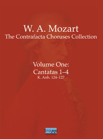 Volume One: Cantatas 1-4, K. Anh. 124-127 (Mozart Contrafacta Collection)