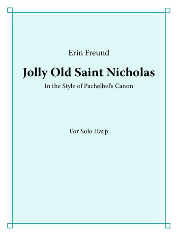 Jolly Old Saint Nicholas in the style of Pachelbel's Canon (Freund), solo harp