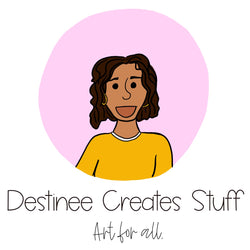 Destinee Creates Stuff