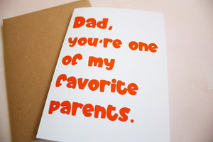 Dad, you're one of my favorite parents Father's Day Card