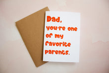 Load image into Gallery viewer, Dad, you're one of my favorite parents Father's Day Card