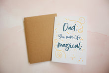 Load image into Gallery viewer, Dad, You Make Life Magical Father's Day Card