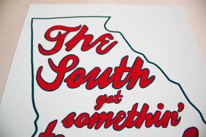 """The South Got Somethin' to Say"" Print"