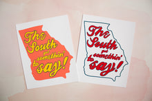 "Load image into Gallery viewer, ""The South Got Somethin' to Say"" Print"