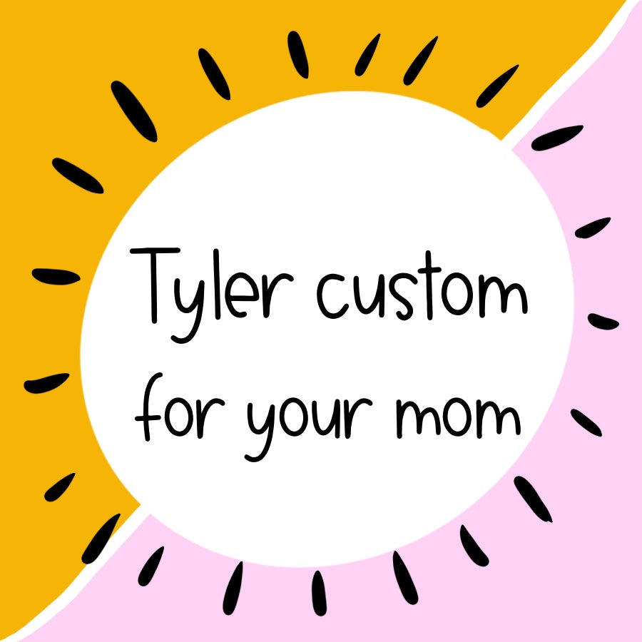 Tyler for Mom