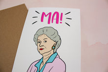 Load image into Gallery viewer, MA! Golden Girls Mother's Day Card