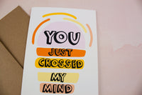 You Just Crossed My Mind