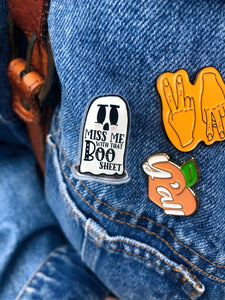 Miss Me with that Boo Sheet Acrylic Pin