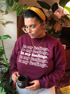In My Feelings Crewneck Sweatshirt