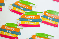 Sorry, I'm Booked Sticker