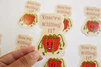 You're Killing It! - Emotional Support Plant Sticker