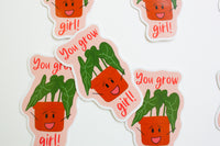 You grow girl! - Emotional Support Plant Sticker