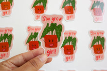 Load image into Gallery viewer, You grow girl! - Emotional Support Plant Sticker