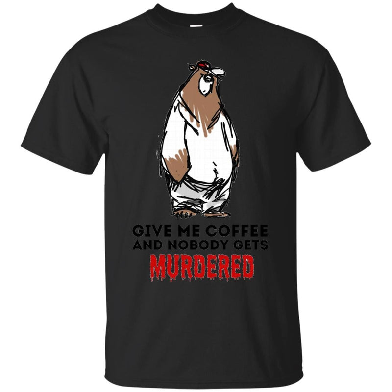 CUTE ANIMALS - Coffee  Murder T Shirt & Hoodie