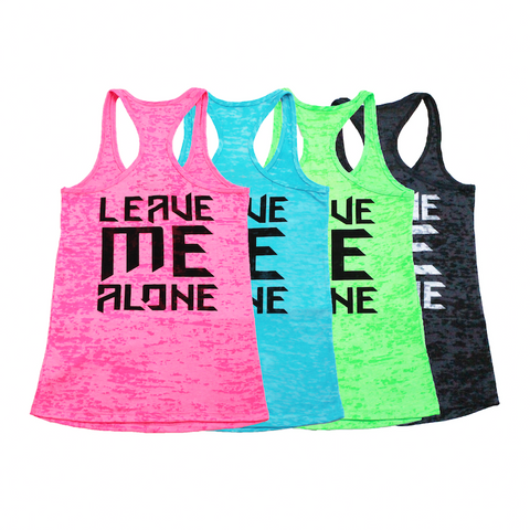 Ladies Leave Me Alone Burnout Racerback