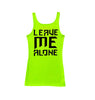 Ladies Leave Me Alone Tank Neon Green