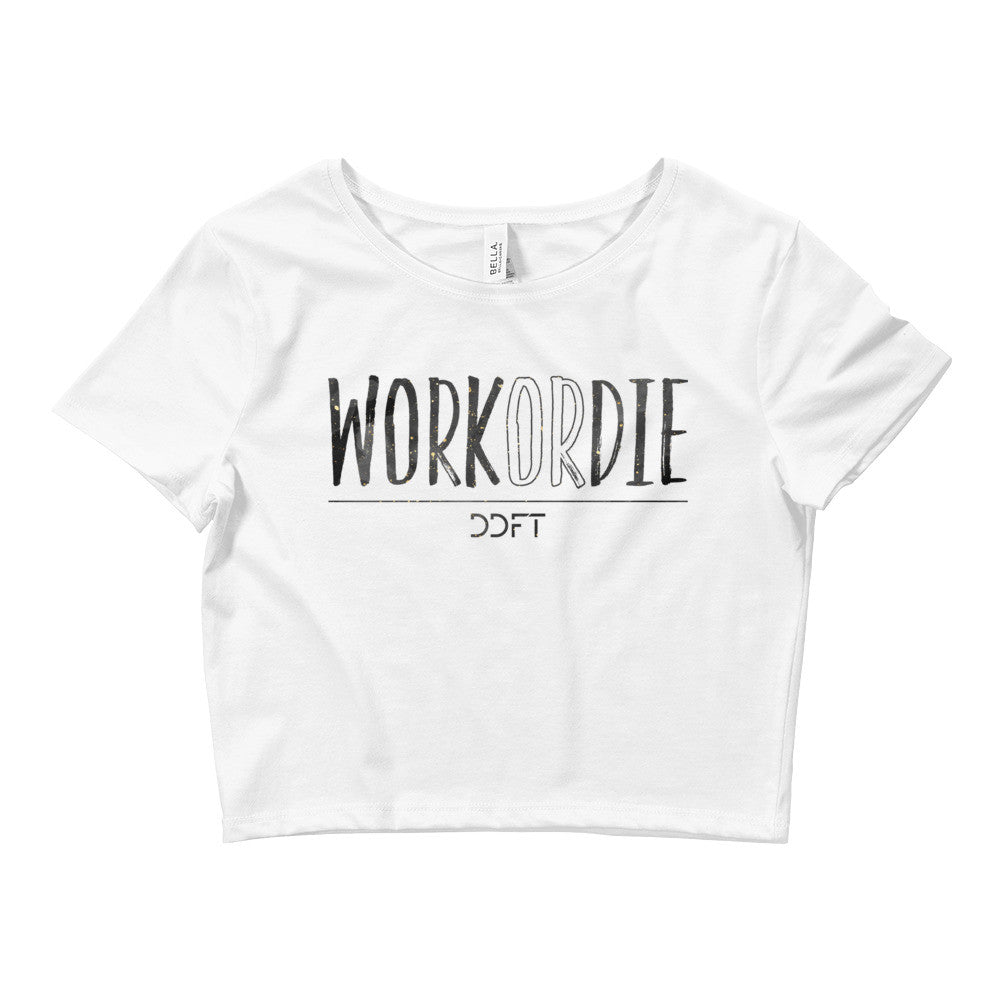 Work Or Die Crop Tee