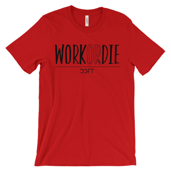Work Or Die Tee