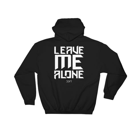 The Classic Leave Me Alone Hoodie