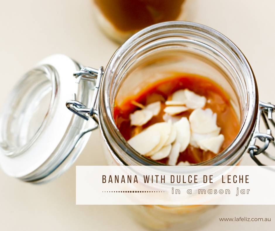Banana and dulce de leche (in a mason jar)