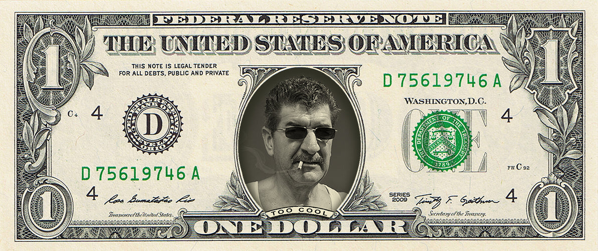 "dollar bill from You're on the Money with a picture of a man wearing sunglasses and smoking a cigarette and a caption that says ""Too cool"""