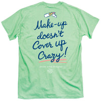 Itsa Girl Thing T-Shirt - Make-up Doesn't Cover Up Crazy - Color Mint Green