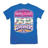 Itsa Girl Thing T-Shirt - Today I Will Be My Own Superhero - Color Royal Blue