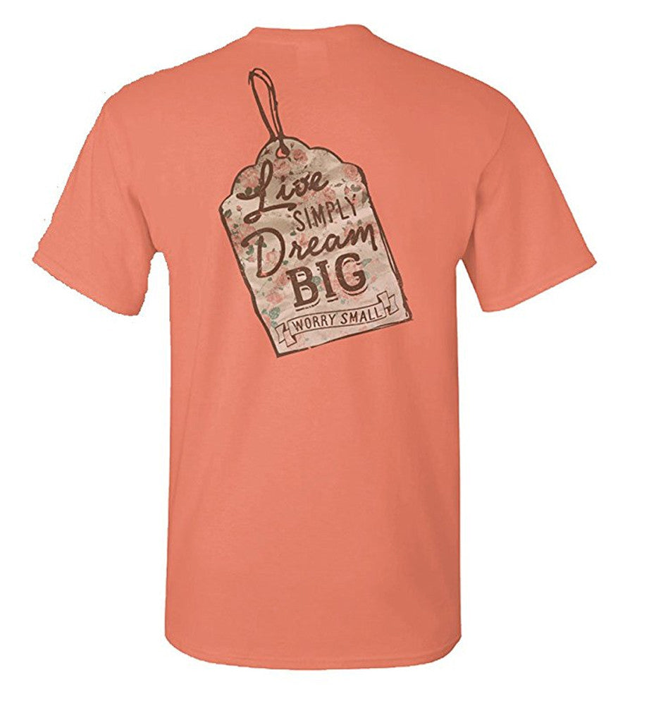 Sassy Frass Unisex T-Shirt - Live Simply Dream Big Worry Small - Color Coral Silk