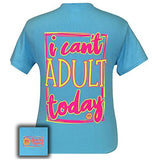 Girlie Girl Originals Unisex T-Shirt - I Can't Adult Today - Color Sky Blue