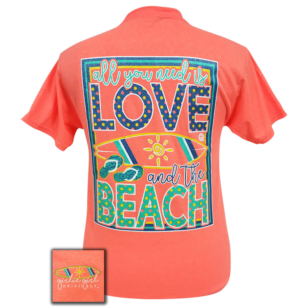Girlie Girl Originals All You Need Is Love and The Beach T-shirt