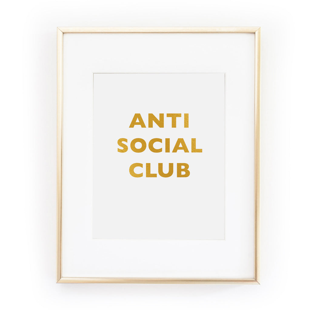 ANTI SOCIAL CLUB gold foil leaf art print from LA LA LAND £12.00