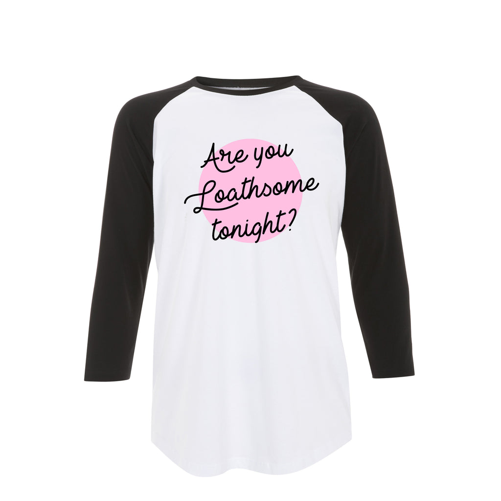 ARE YOU LOATHSOME TONIGHT? raglan baseball tee from LA LA LAND