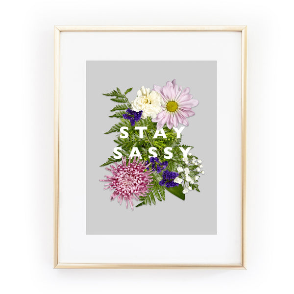 STAY SASSY floral flower A4 ART PRINT from LA LA LAND