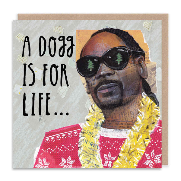 A DOGG IS FOR LIFE, NOT JUST FOR CHRISTMAS Christmas Greetings Card