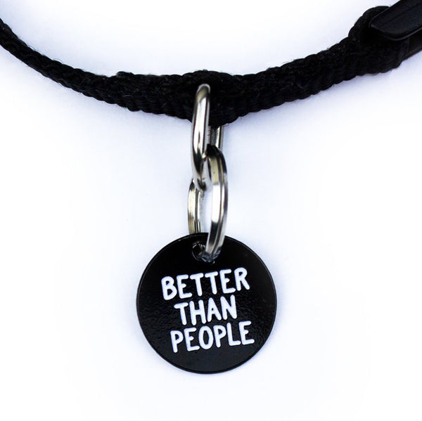 BETTER THAN PEOPLE pet charm dog tag cat tag Enamel Tag by Band of Weirdos from LA LA LAND