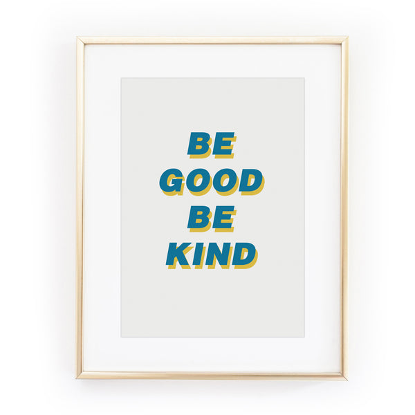 BE GOOD BE KIND art print from LA LA LAND