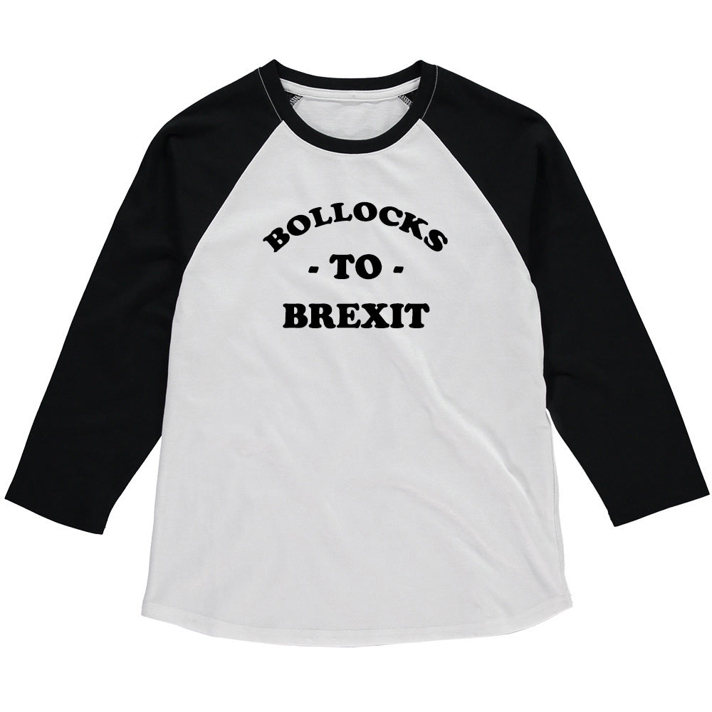 BOLLOCKS TO BREXIT Raglan Baseball Tee