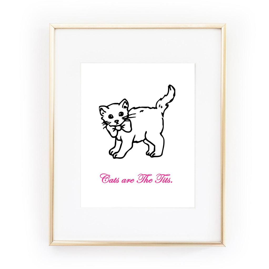 CATS ARE THE TITS ART PRINT