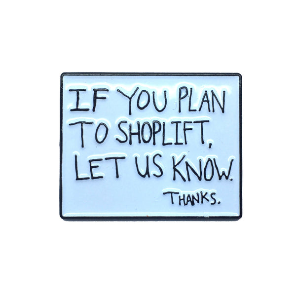 CLERKS if you plan to shoplift let us know thanks ENAMEL PIN by PINPOST from LA LA LAND