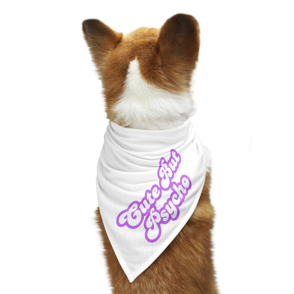 CUTE BUT PSYCHO Dog Bandana