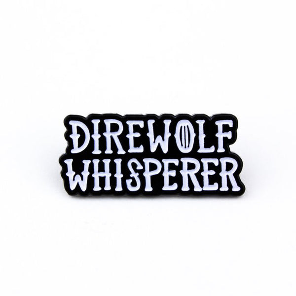 DIREWOLF WHISPERER game of thrones Enamel Pin by Band of Weirdos from LA LA LAND