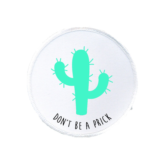 DON'T BE A PRICK cactus patch from LA LA LAND